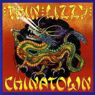 Thin Lizzy Chinatown - Click For Details
